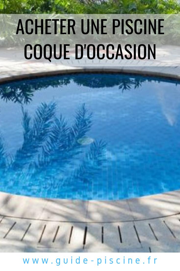 Acheter Une Piscine Coque D'occasion | Piscine Coque ... serapportantà Piscine Hors Sol Occasion