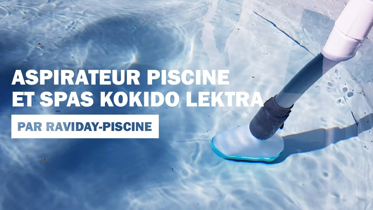 Aspirateur De Spa Kokido Lektra avec Raviday Piscine
