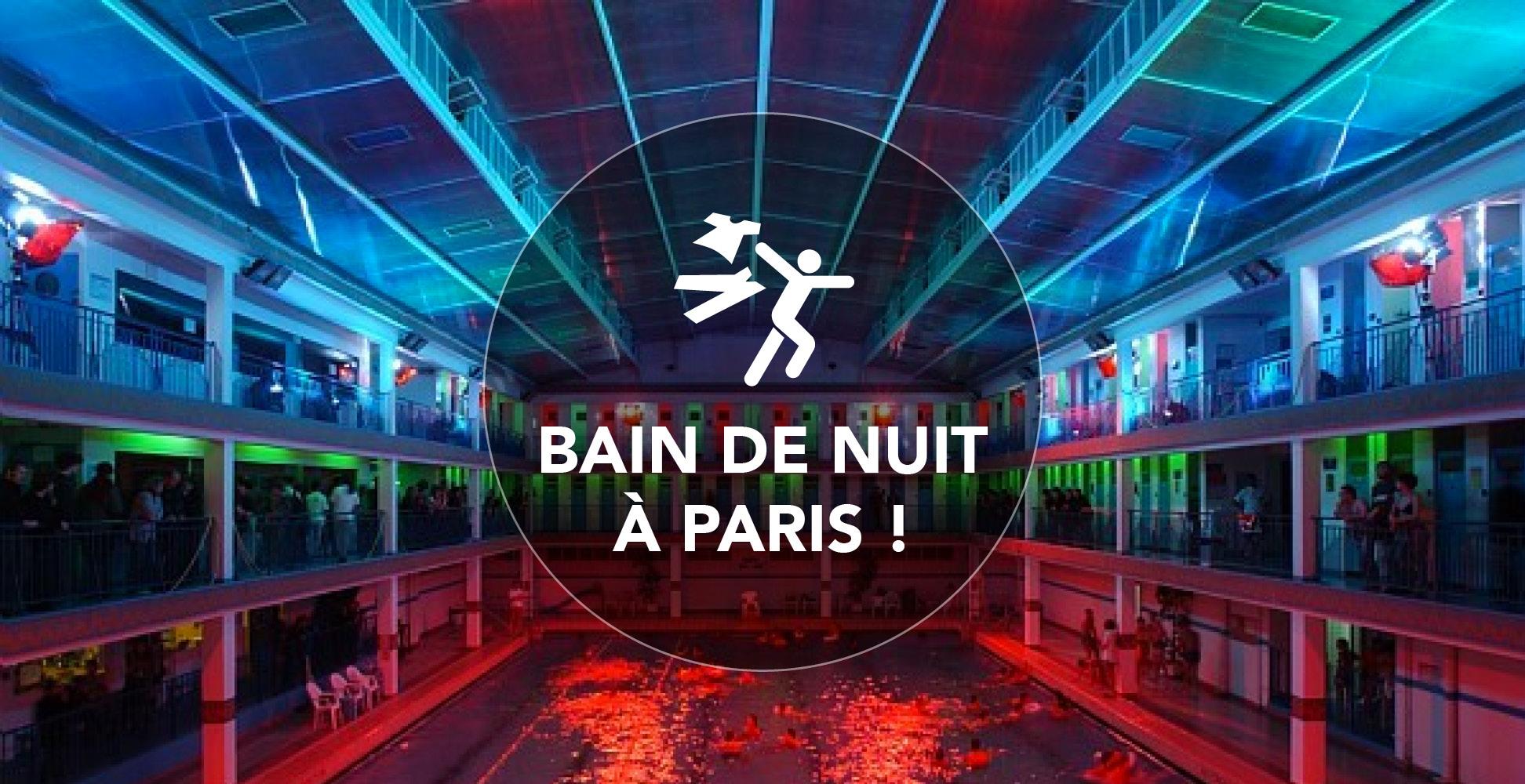 Bain De Nuit À Paris ! – Paris Zigzag | Insolite & Secret destiné Piscine Nocturne Paris