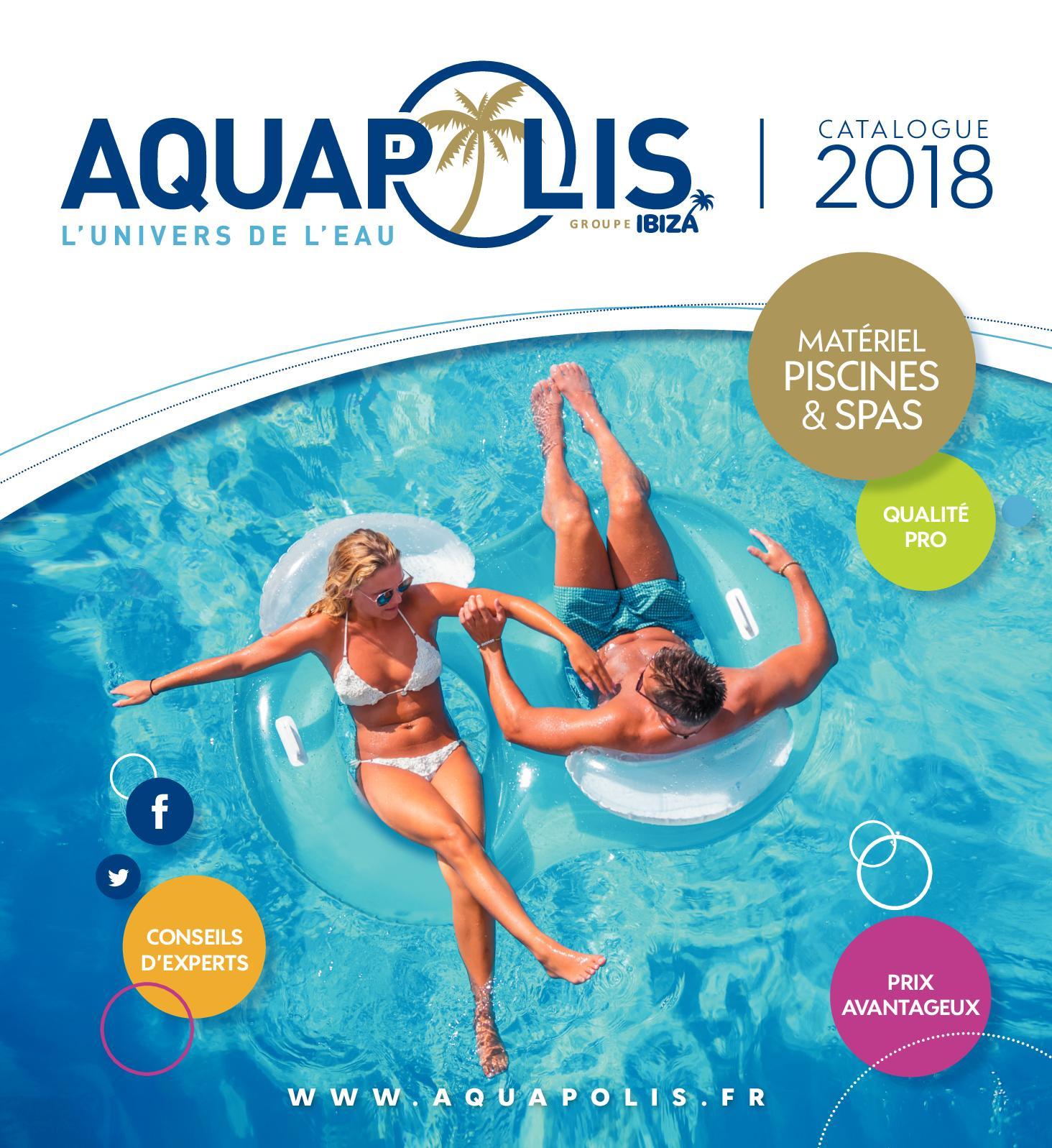 Calaméo - Aquapolis Catalogue 2018 serapportantà Enrouleur Bache Piscine Castorama