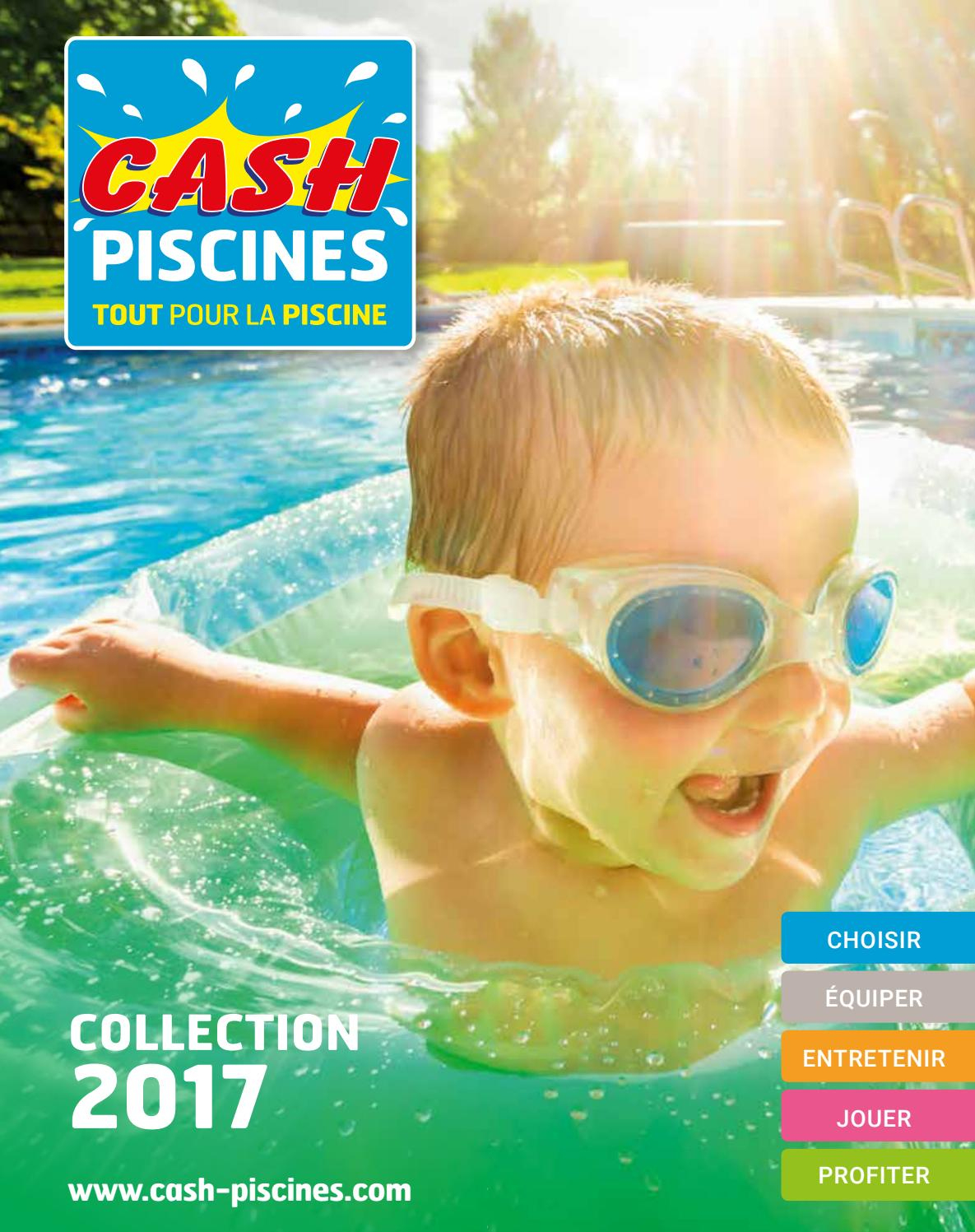 Catalogue Cash Piscine 2017 By Octave Octave - Issuu intérieur Cash Piscine Bourgoin