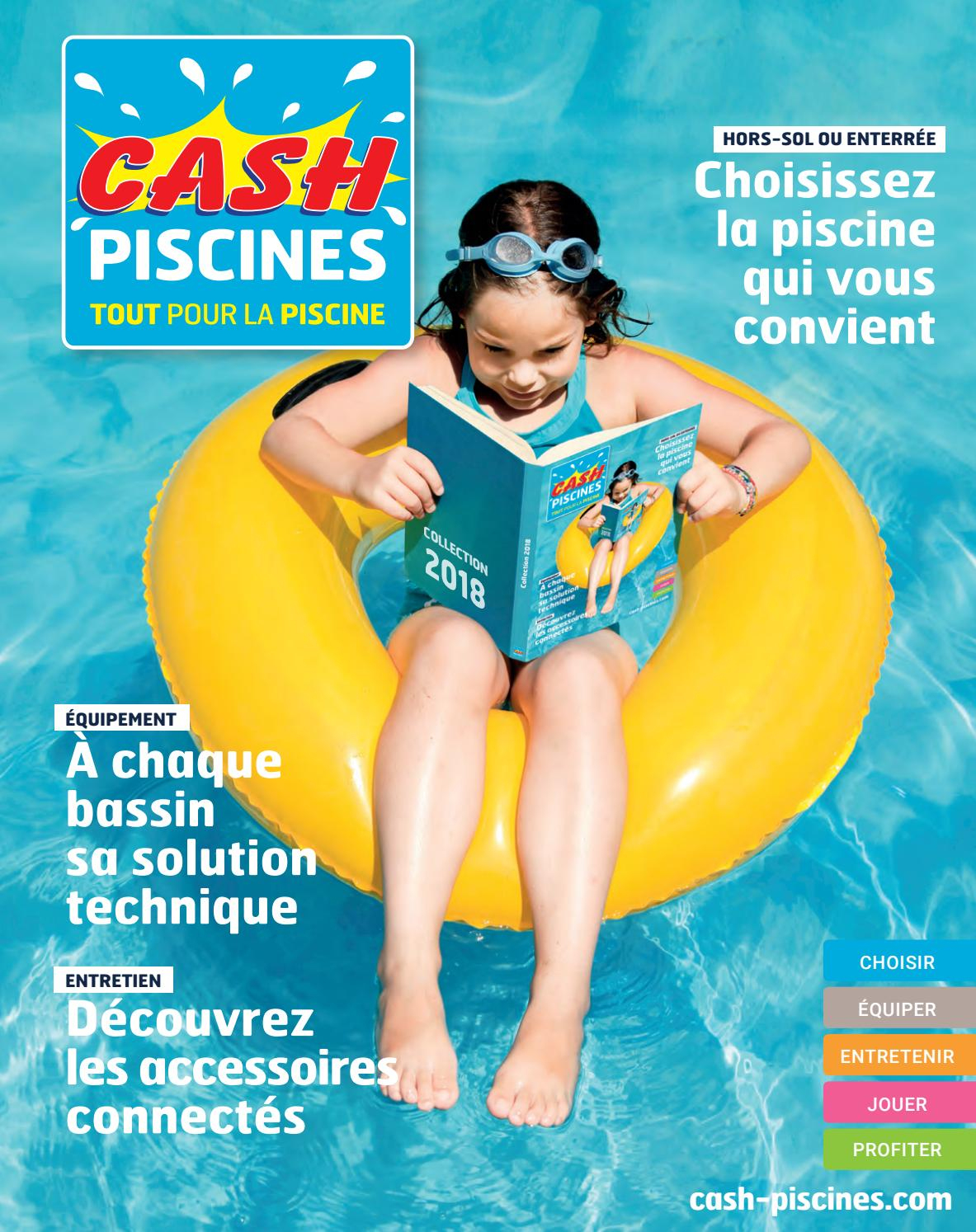 Catalogue Cash Piscine 2018 By Octave Octave - Issuu dedans Entretien Piscine Autoportée