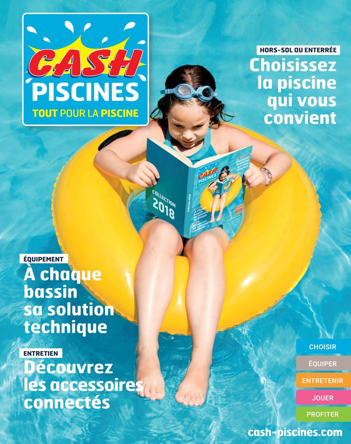 Catalogue Cash Piscine 2018 By Octave Octave - Issuu encequiconcerne Prix Piscine Desjoyaux 6X3