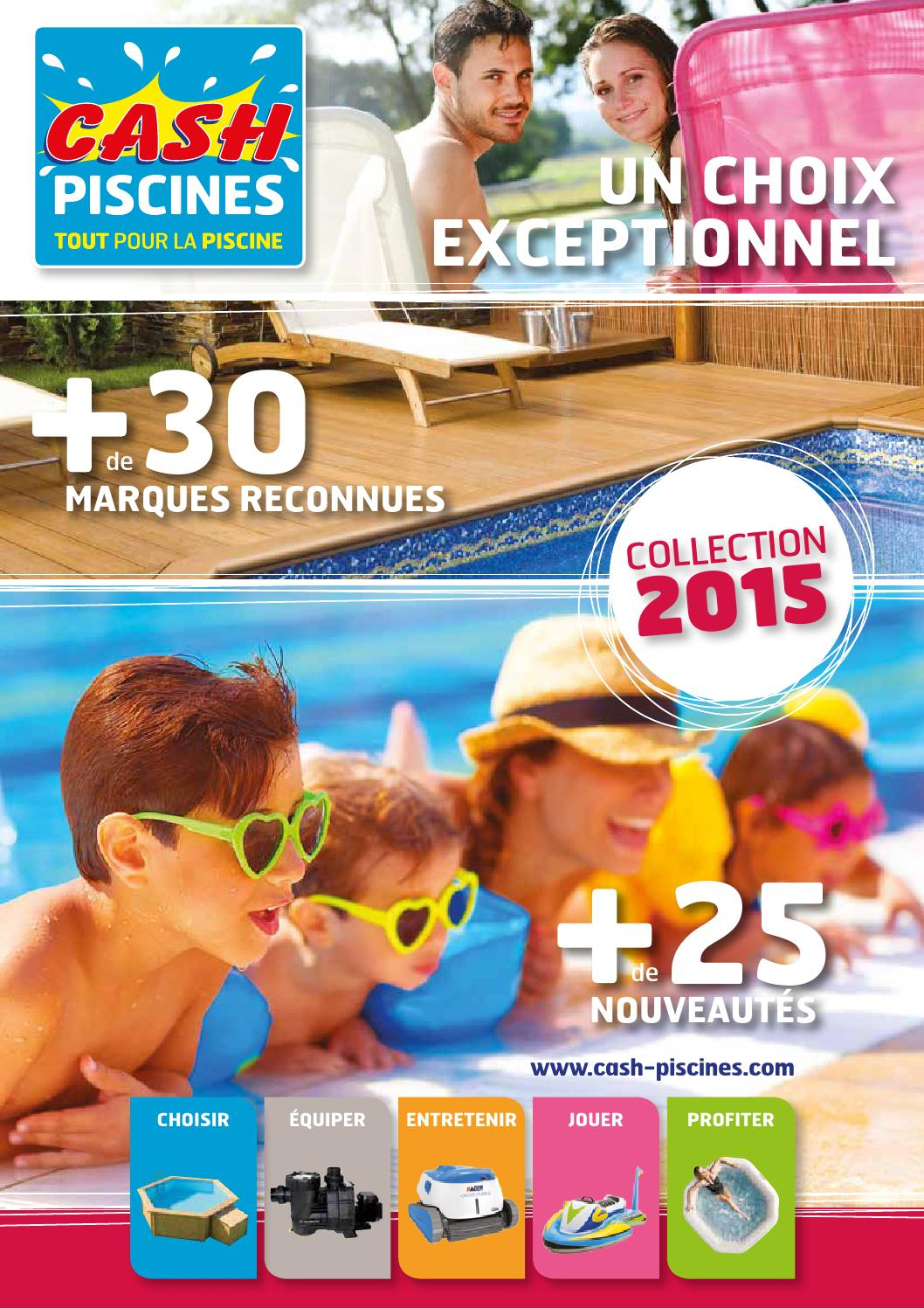 Catalogue Cash Piscines 2015 By Octave Octave - Issuu destiné Cash Piscine Sollies Pont