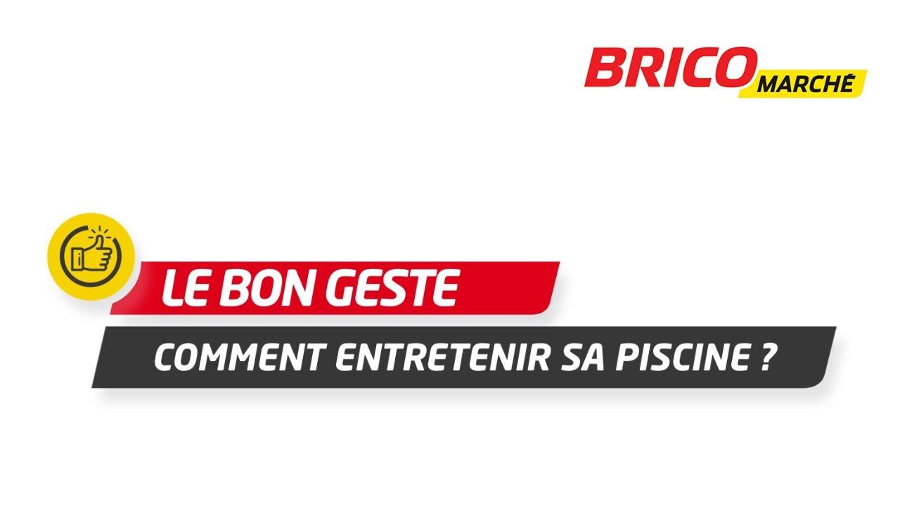 Comment Entretenir Sa Piscine ? (Bricomarché) serapportantà Piscine Bricomarché