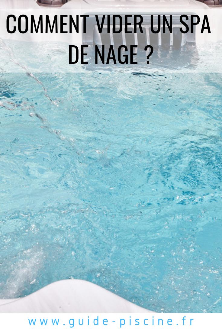 Comment Vider Un Spa De Nage ? | Installer Un Spa | Spa, Spa ... encequiconcerne Vider Piscine