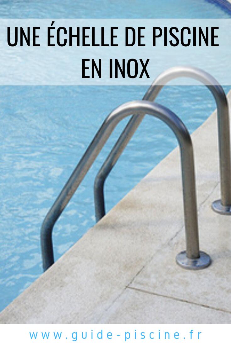 Échelle De Piscine En Inox | Echelle Piscine, Piscine Et ... avec Echelle Piscine Inox