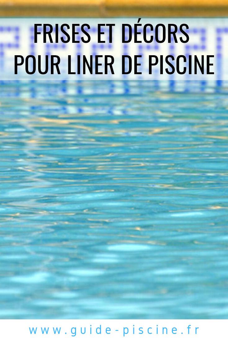 Frises Et Décors Pour Liner De Piscine | Liner Piscine ... concernant Frise Piscine