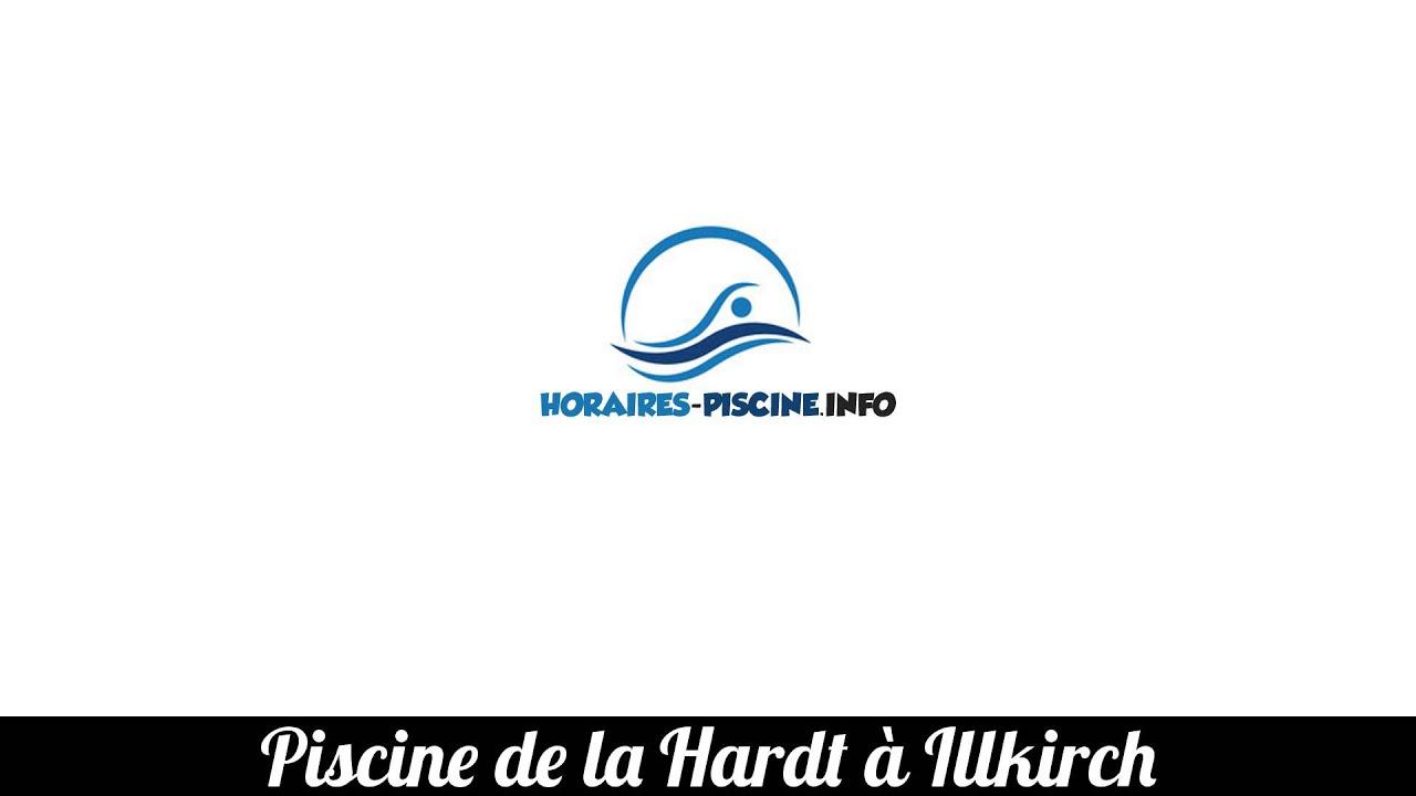 Horaies Piscine De La Hardt À Illkirch destiné Piscine De La Hardt