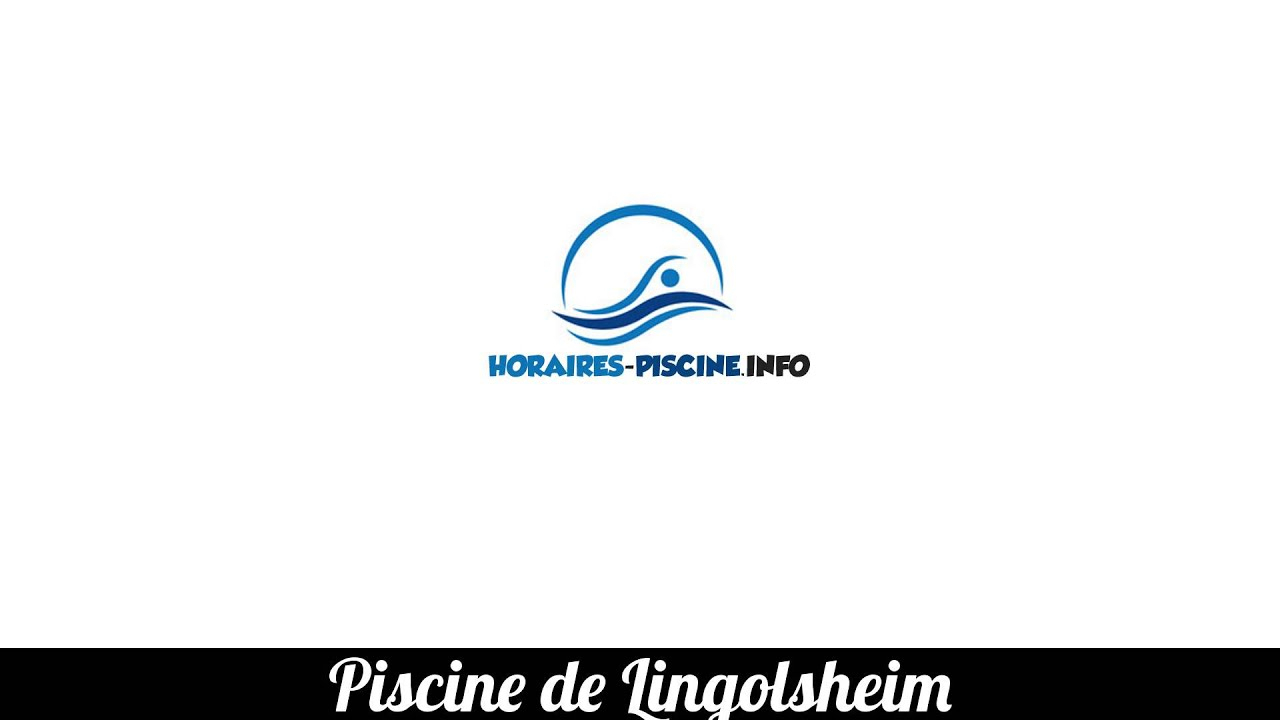 Horaires Piscine De Lingolsheim concernant Piscine Lingolsheim Horaires