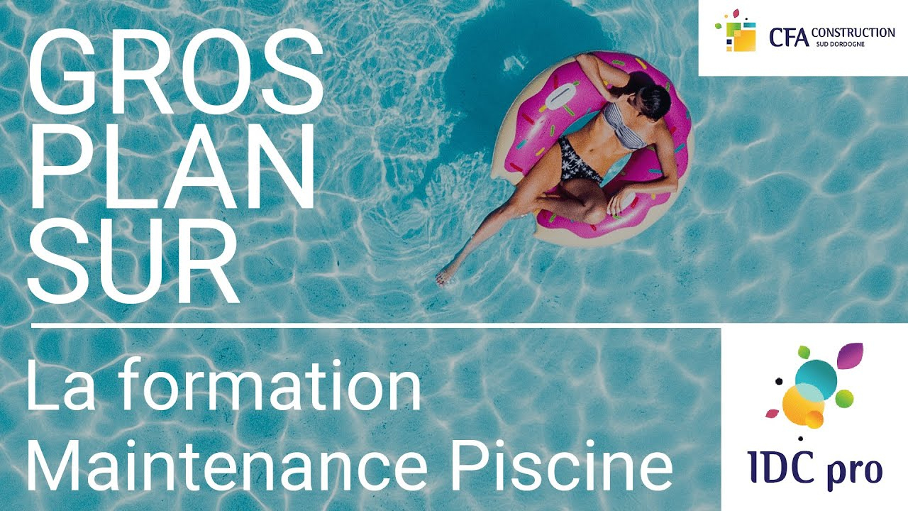 Idc Pro Zoom Sur : La Formation Technicien Maintenance Piscine dedans Formation Pisciniste