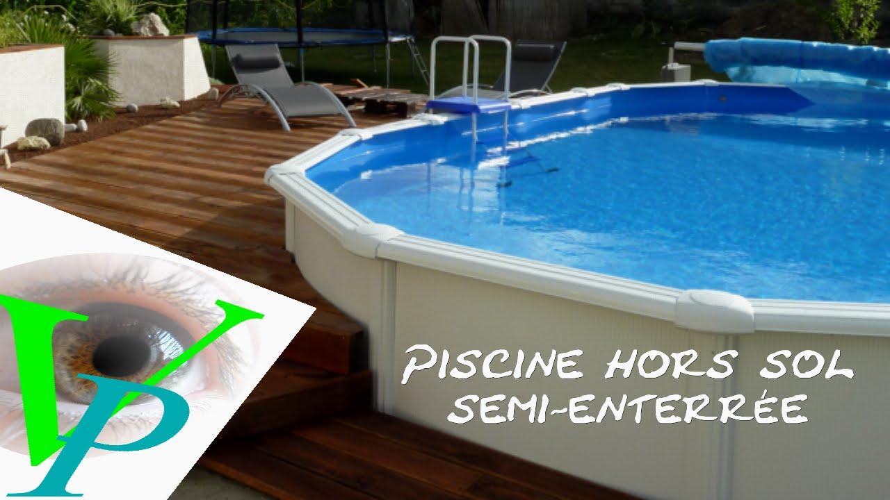 Installation Piscine Gré Hors Sol destiné Piscine Semi Enterrée Acier