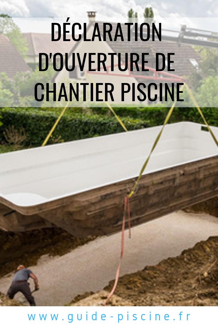 La Déclaration D'ouverture De Chantier Pour Une Piscine ... avec Declaration Piscine