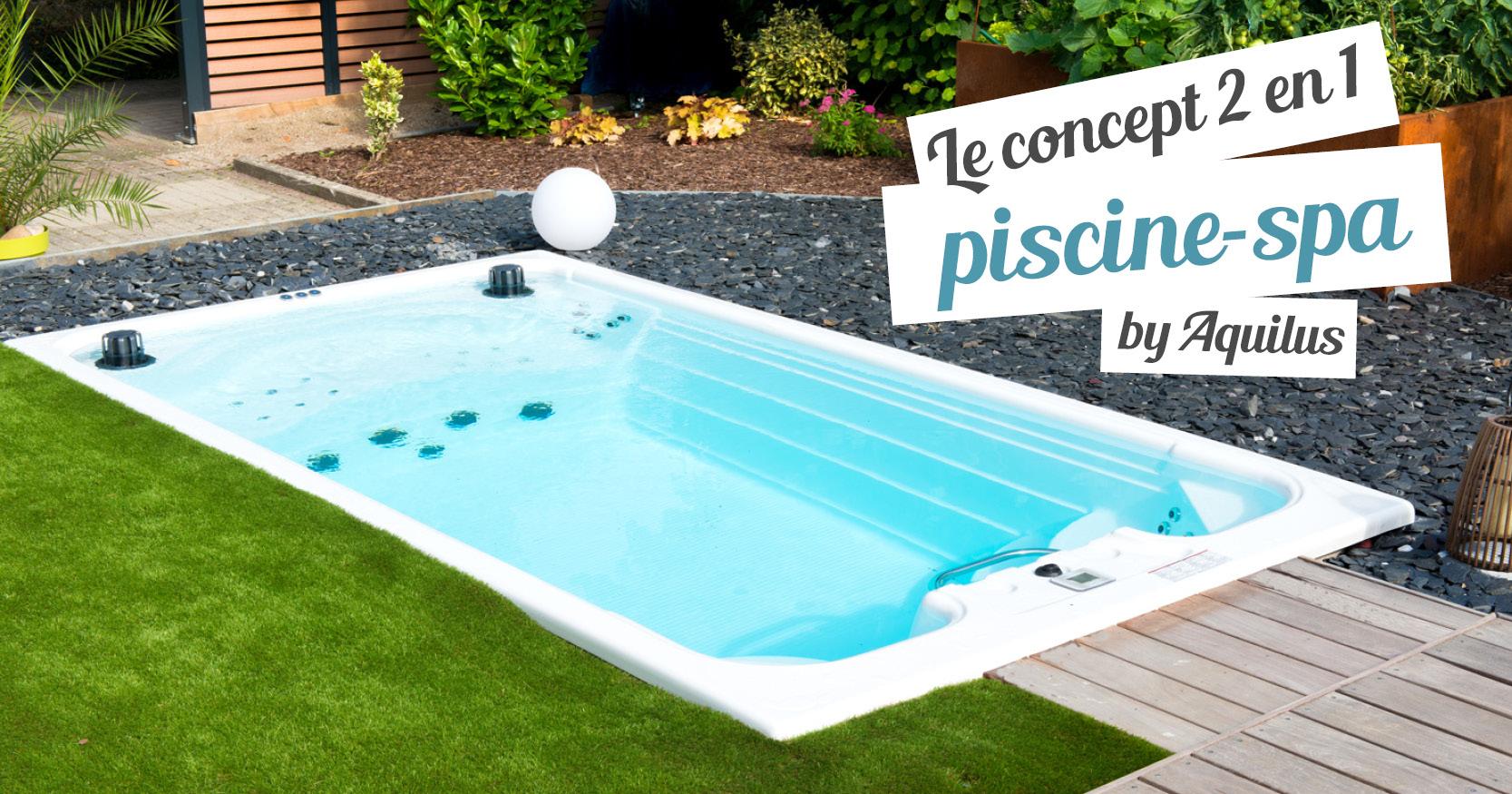 La M'water, Le Concept 2 En 1 By Aquilus ! - Aquilus Neuchâtel à Piscine Aquilus