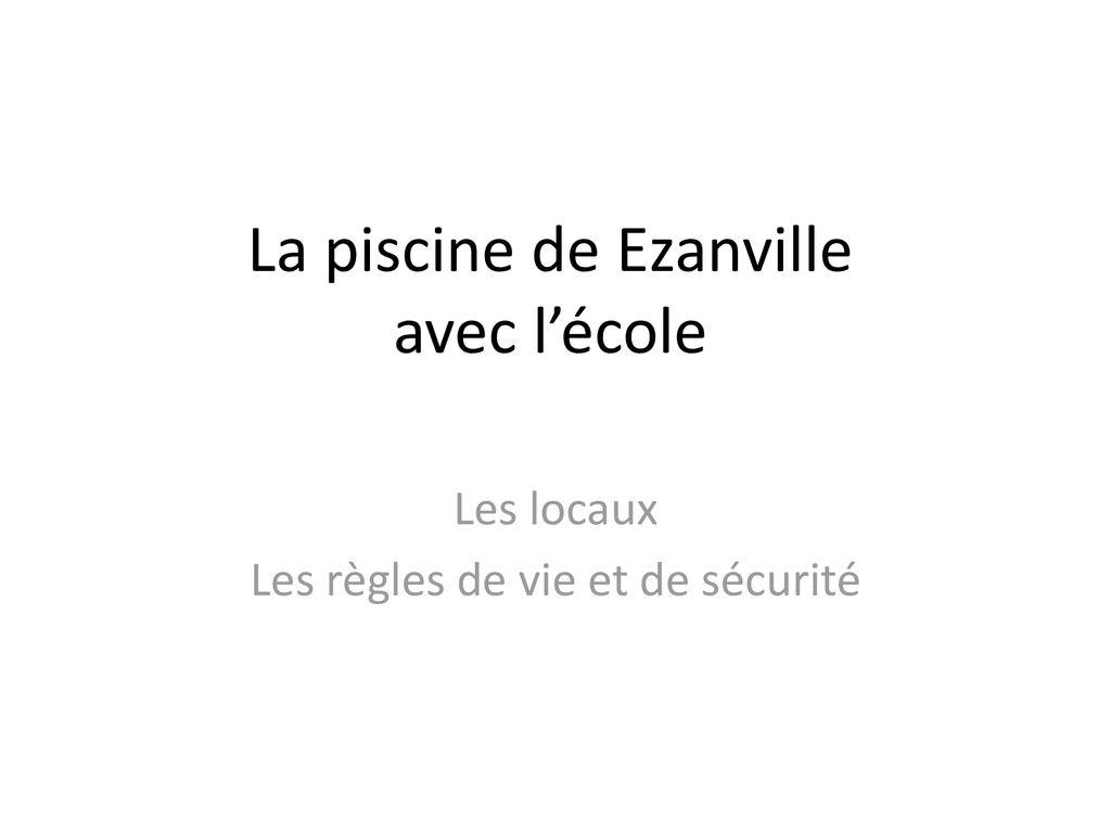 La Piscine De Ezanville Avec L'école - Ppt Télécharger pour Piscine Ezanville