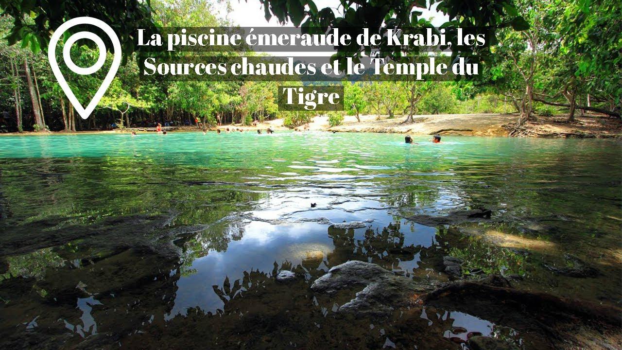 La Piscine Émeraude De Krabi, Les Sources Chaudes Et Le Temple Du Tigre |  Thaïlande | Prix | Avis intérieur Piscine Emeraude