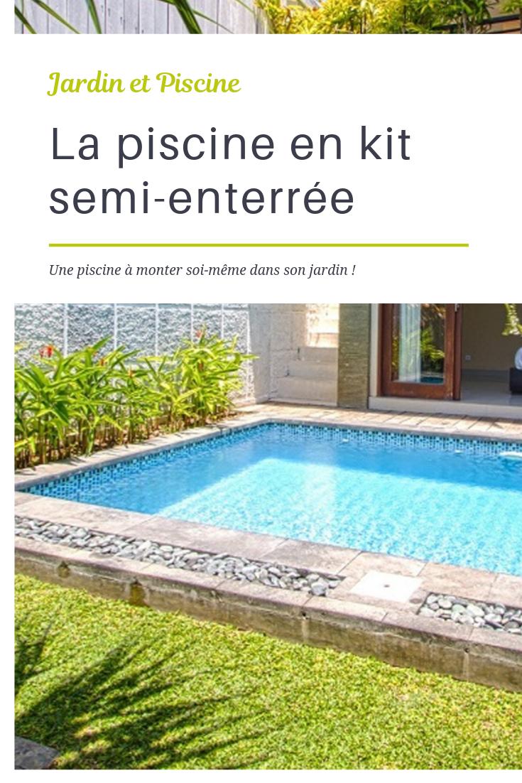 La Piscine En Kit Semi-Enterrée | Piscine En Kit, Piscine Et ... destiné Taxe Piscine Semi Enterrée