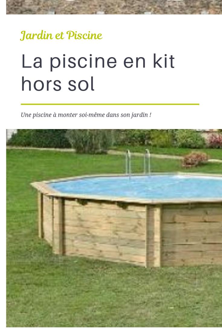 La Piscine Hors Sol En Kit : Une Solution Pratique Et Pas ... concernant Piscine À Monter Soi Même