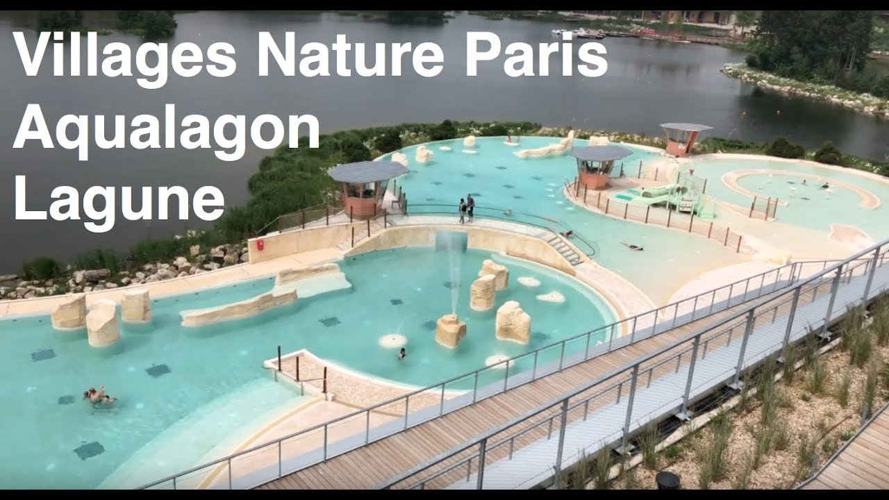 Lagune De L'aqualagon - Villages Nature Paris avec Piscine Bailly Romainvillier
