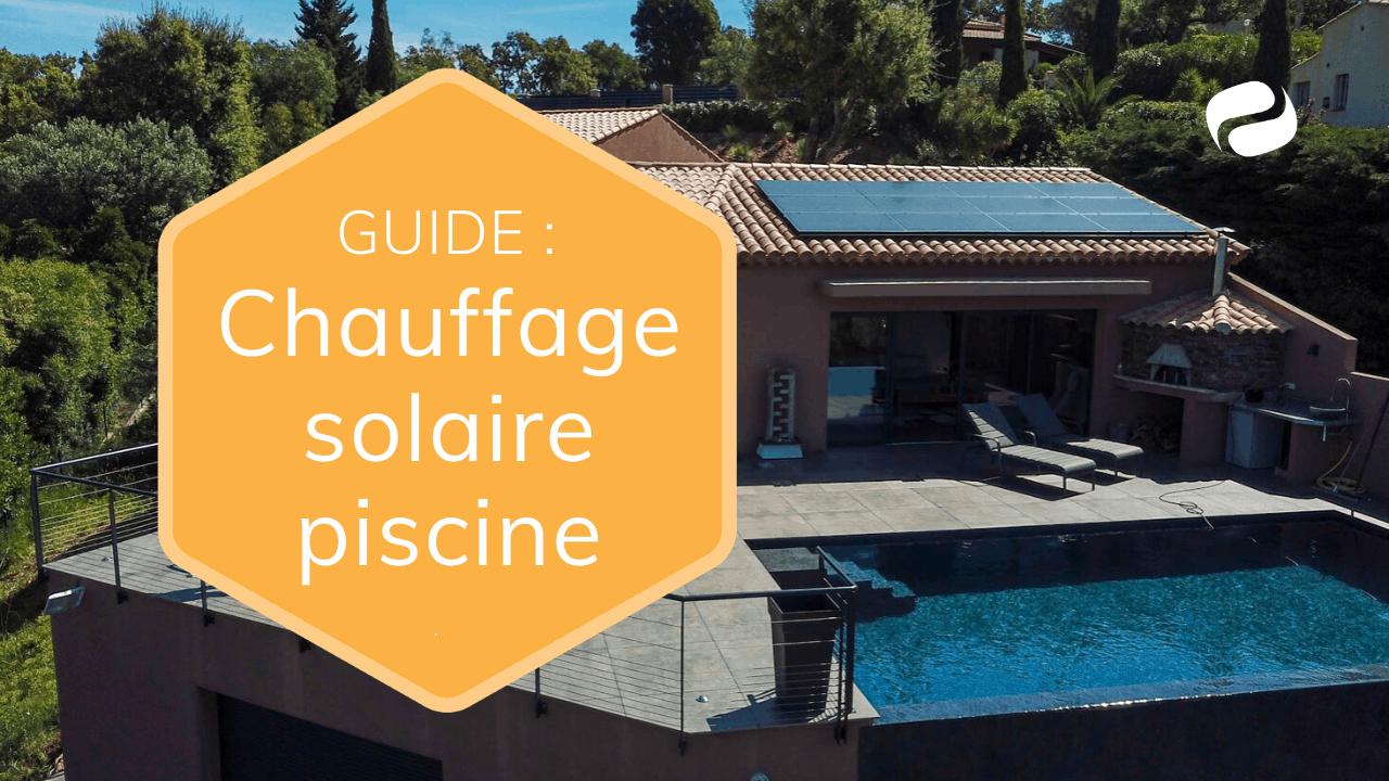 Le Chauffage Solaire Pour Piscine [Guide] intérieur Chauffe Eau Solaire Piscine