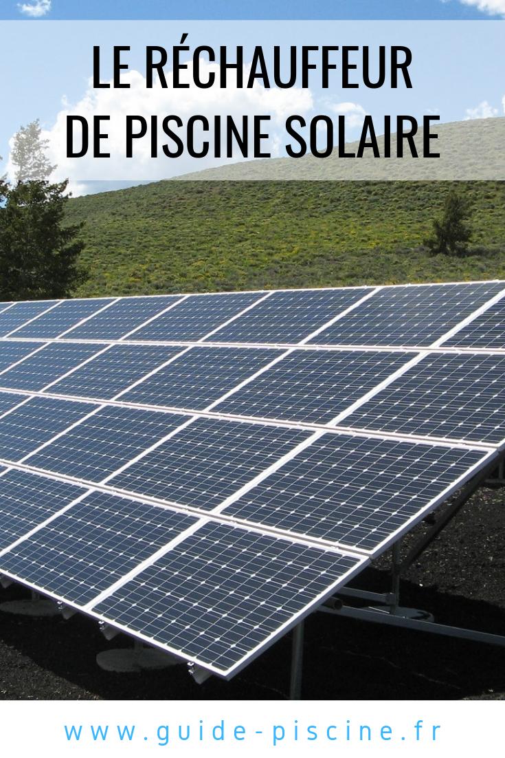 Le Réchauffeur De Piscine Solaire | Piscine, Solaire Et ... à Réchauffeur Piscine