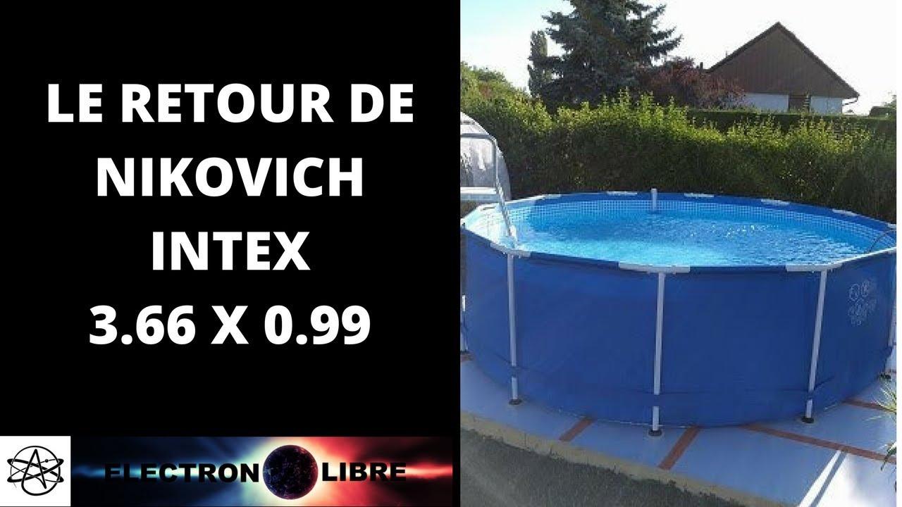 Le Retour De Nikovich Sur Sa Piscine Intex 3.66 X 0.99 serapportantà Piscine Tubulaire 3.66