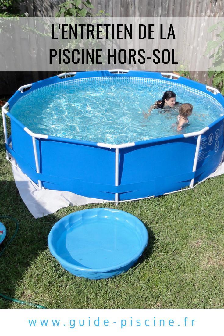 Lentretien De Votre Piscine Hors-Sol Et Nettoyage ... tout Nettoyage Piscine Hors Sol