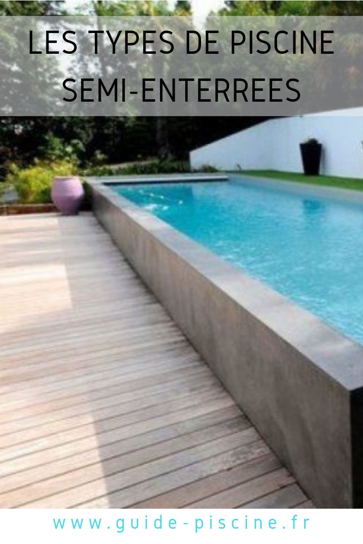 Les Différents Types De Piscines Semi-Enterrées | Piscine ... destiné Piscines Semi Enterrées