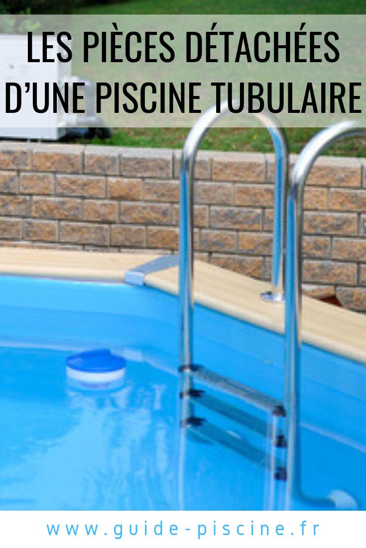 Les Pièces Détachées D'une Piscine Tubulaire | Piscine ... intérieur Pieces Detachees Piscine