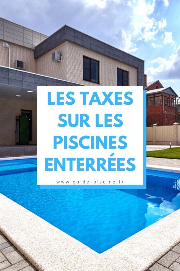 Les Taxes Sur Les Piscines Enterrées | Construire Une ... dedans Piscine Impots