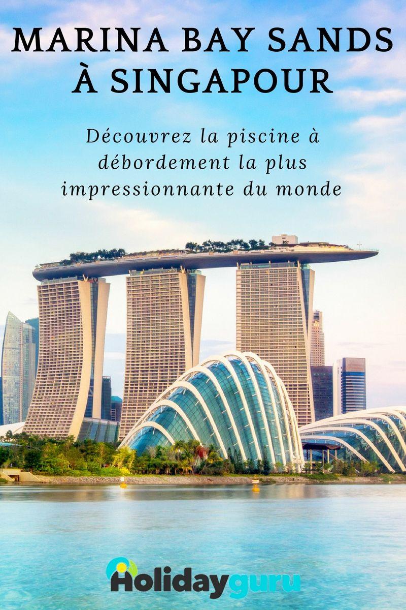 Marina Bay Sands À Singapour : Découvrez La Piscine À ... concernant Piscine Singapour