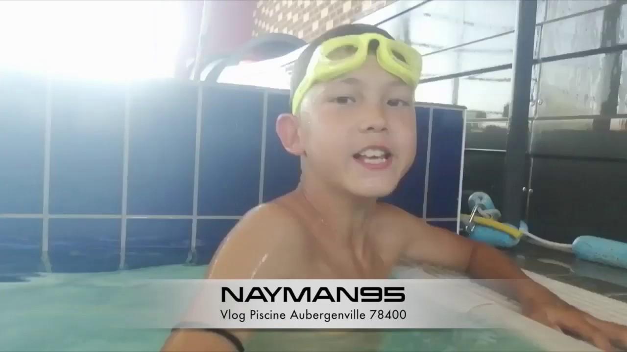 Nayman95 - Vlog - Piscine Aubergenville encequiconcerne Piscine Aubergenville