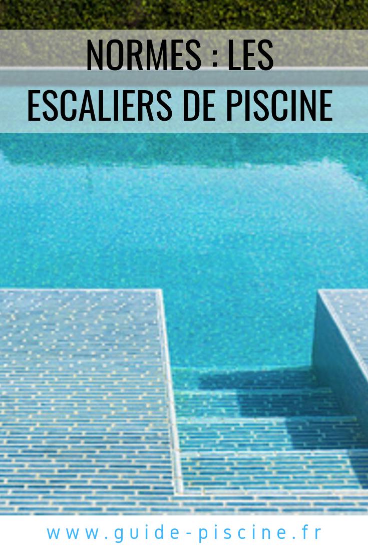 Normes Et Réglementations Pour Les Escaliers De Piscine ... tout Reglementation Piscine