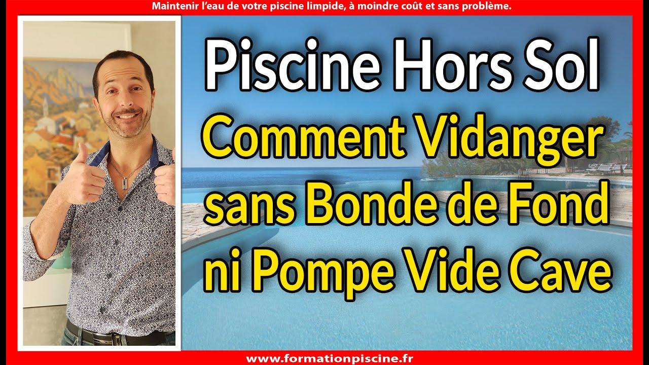 Piscine Hors Sol, Comment Vidanger Sans Bonde De Fond Et Sans Pompe Vide  Cave? intérieur Vider Piscine