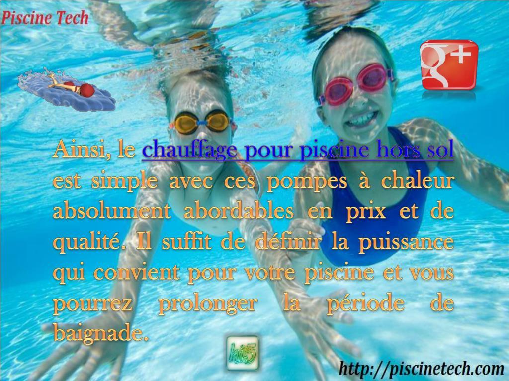 Ppt - Le Meilleur Chauffage Pour Piscine Hors Sol En Un Clic ... concernant Chauffage Pour Piscine Hors Sol