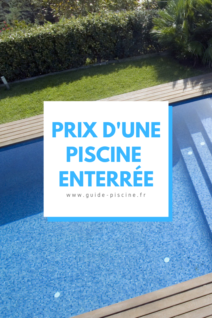 Prix D'une Piscine Enterrée   Piscine Enterrée, Prix Piscine ... concernant Piscine Creusée Prix
