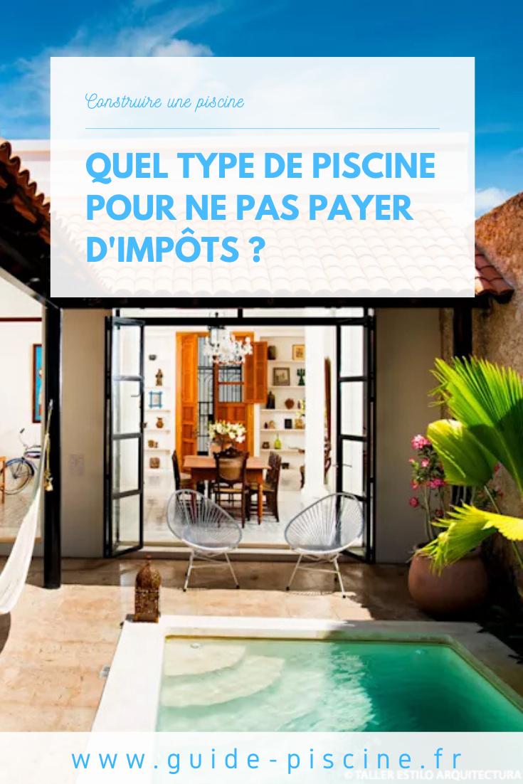 Quel Type De Piscine Pour Ne Pas Payer D'impôt ? | Piscine ... concernant Piscine Impots
