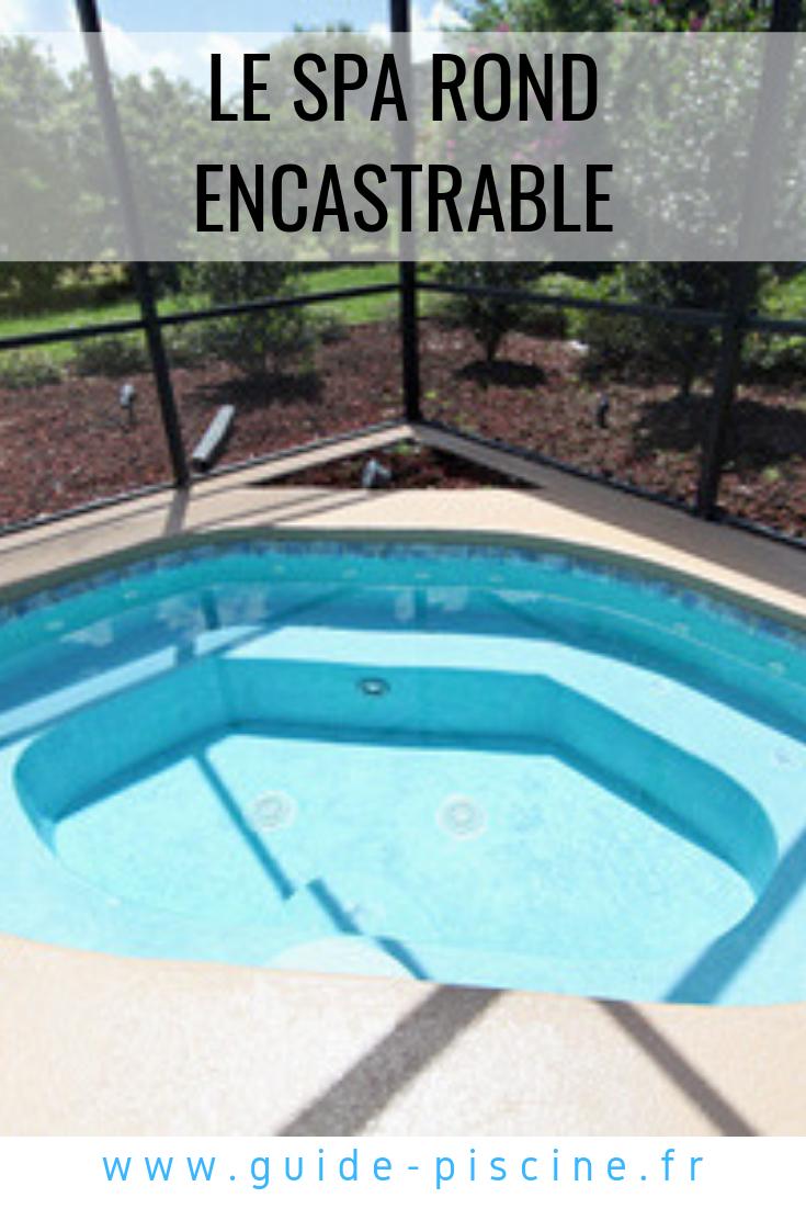 Spa Rond Encastrable : Un Équipement Bien-Être Durable | Spa ... pour Piscine Encastrable