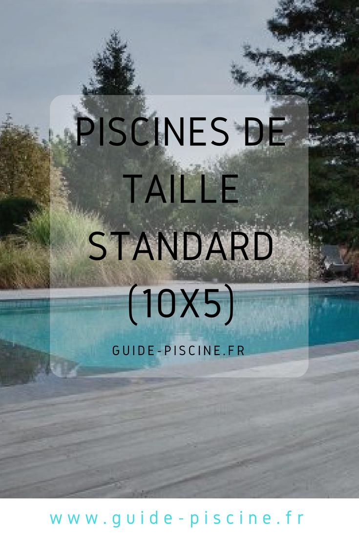Toutes Nos Inspirations De #piscine De Taille Standard Pour ... concernant Piscine 10X5