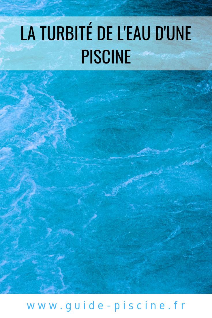 Turbidité De L'eau D'une Piscine | Piscine, Eau Et Robot De ... avec Eau Trouble Piscine