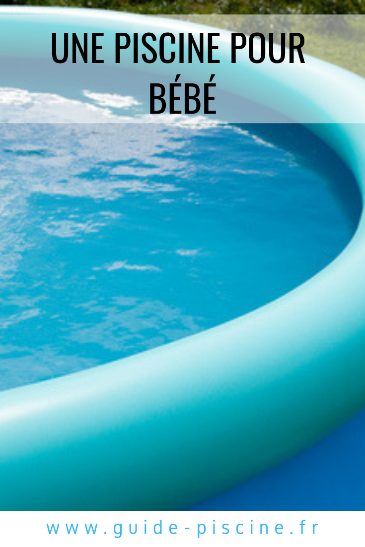 Une Piscine Pour Bébé : De L'eau Pour Votre Bout De Chou ... concernant Piscine Autostable